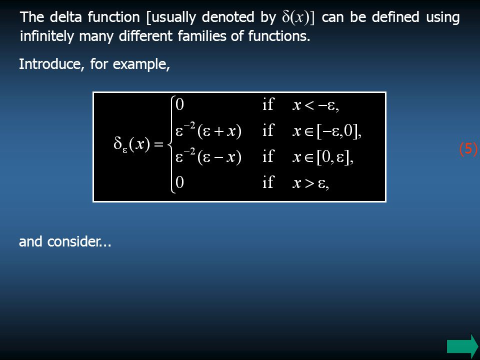 The delta function [usually denoted by δ(x)] can be defined using infinitely many different families of functions.